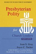 Presbyterian Polity For Church Leaders (4th Edition) Paperback