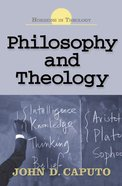 Philosophy & Theology (Horizons In Theology Series) Paperback
