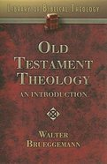 Old Testament Theology: An Introduction (#01 in Library Of Biblical Theology Series)