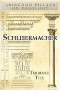 Schleiermacher (Abingdon Pillars Of Theology Series) Paperback