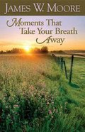 Moments That Take Your Breath Away Paperback
