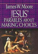 Jesus' Parables About Making Choices Paperback