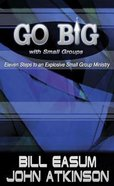 Go Big With Small Groups Paperback
