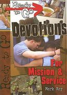 Ready to Go: Devotions For Mission & Service (Incl Cd-rom)