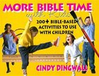 More Bible Time With Kids Paperback