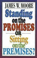 Standing on the Promises Or Sitting on the Premises? eBook