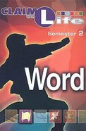 Claim the Life Semester 2: Word Young Youth (Student Bookzine) Paperback