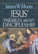 Jesus' Parables About Discipleship Paperback