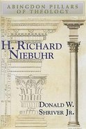 H. Richard Niebuhr (Abingdon Pillars Of Theology Series) Paperback