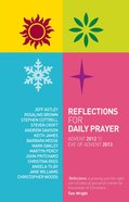 Reflections For Daily Prayer: Advent 2012 to Christ the King 2013 Paperback