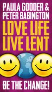 Love Life Live Lent Be the Change! (Adult And Youth Single Copy) Booklet