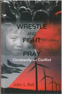 Wrestle and Fight and Pray Paperback