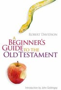A Beginner's Guide to the Old Testament Paperback