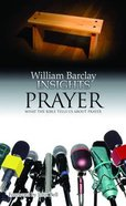 Prayer (William Barclay Insights Series) Paperback