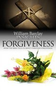 Forgiveness (William Barclay Insights Series) Paperback