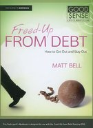 Freed-Up From Debt Participants Guide (Good Sense Life Curriculum Series) Paperback