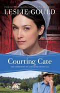 Courting Cate (#01 in The Courtships Of Lancaster County Series) Paperback