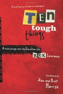 Ten Tough Things (10 Small Group Studies For Teens)