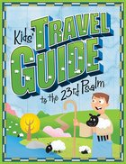 Kids' Travel Guide to the 23Rd Psalm