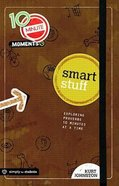Smart Stuff (10 Minute Moment Series) Paperback