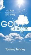 God Chasers: My Soul Follows Hard After Thee Mass Market