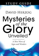 Mysteries of the Glory Unveiled (Study Guide) Paperback