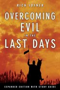 Overcoming Evil in the Last Days (Expanded Edition) Paperback
