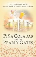 Pina Coladas and the Pearly Gates Paperback