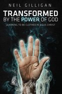 Transformed By the Power of God Paperback