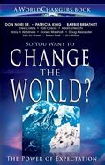 So You Want to Change the World? Paperback