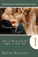 How You Can Work With the Angels in Your Life (#01 in Dancing With Angels Series) Paperback