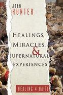 Healings, Miracles, and Supernatural Experiences