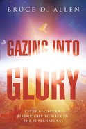 Gazing Into Glory Paperback