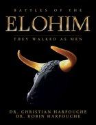 Battles of Elohim: They Walked as Men Paperback