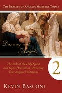 The Role of the Holy Spirit and Open Heavens in Activating Your Angelic Visitations (#02 in Dancing With Angels Series) Paperback