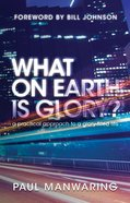 What on Earth is Glory? Paperback
