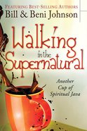 Walking in the Supernatural Paperback