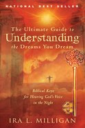 The Ultimate Guide to Understanding the Dreams You Dream Paperback