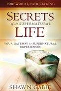 Secrets of the Supernatural Life Paperback