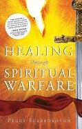 Healing Through Spiritual Warfare Paperback