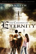 The Children of Eternity (#04 in Tears Of Heaven Series) Paperback