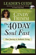 The 40 Day Soul Fast (Dvd Study & Leader's Guide) Paperback