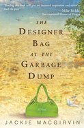 The Designer Bag At the Garbage Dump eBook