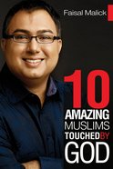 Ten Amazing Muslims Touched By God eBook