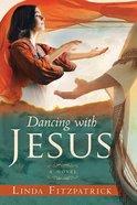 Dancing With Jesus eBook