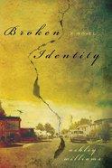 Broken Identity eBook
