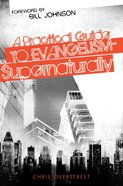 A Practical Guide to Evangelism-Supernaturally eBook