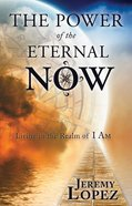 Power of the Eternal Now eBook