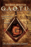 The Dark Secret of G.A.O.T.U  (Great Architect Of The Universe) eBook