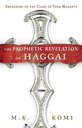 The Prophetic Revelation of Haggai eBook